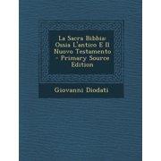 La Sacra Bibbia : Ossia L'Antico E Il Nuovo Testamento