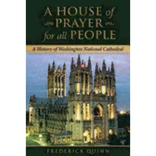 A House of Prayer for All People: A History of Washington National Cathedral