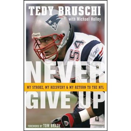 Never Give Up : My Stroke, My Recovery, and My Return to the NFL - Return My Item