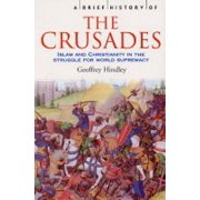 A Brief History of the Crusades: Islam and Christianity in the Struggle for World Supremacy (Brief Histories) (Paperback)
