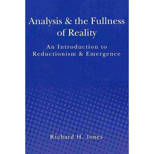 Analysis & the Fullness of Reality: An Introduction to Reductionism & Emergence