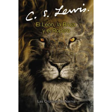 El Le�n, La Bruja Y El Ropero : The Lion, the Witch and the Wardrobe (Spanish Edition) - Brujas Para Halloween