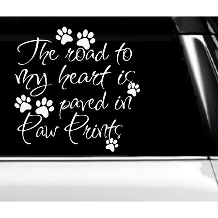 Paw Print Decals (Decal ~ The Road to my heart is Paved in Paw Prints #2 ~ Wall or Window Decal 7