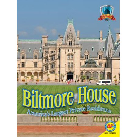 Biltmore House : America's Largest Private