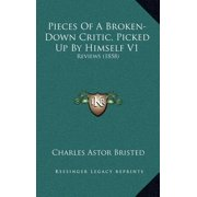 Pieces of a Broken-Down Critic, Picked Up by Himself V1 : Reviews (1858)