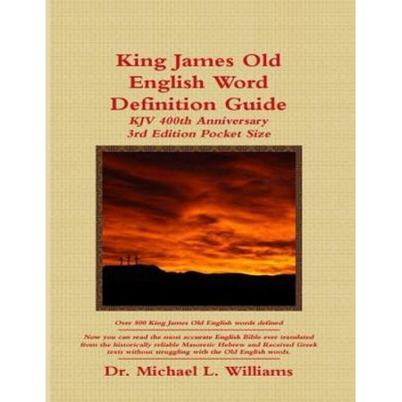 King James Old English Word Definition Guide: 2016 Ebook -