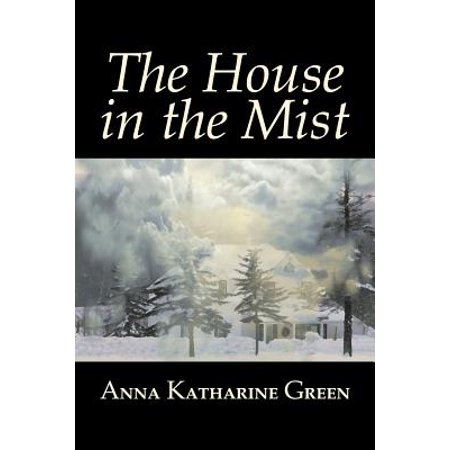 The House in the Mist by Anna Katharine Green, Fiction, Thrillers, Mystery & Detective, Literary