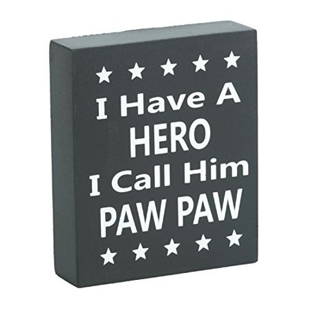 JennyGems - I Have A Hero I Call Him PawPaw - Stand Up or hanging Wood Sign -Father's Day, Birthdays - Positive Signs