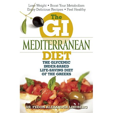 - The GI Mediterranean Diet : The Glycemic Index-Based Life-Saving Diet of the Greeks