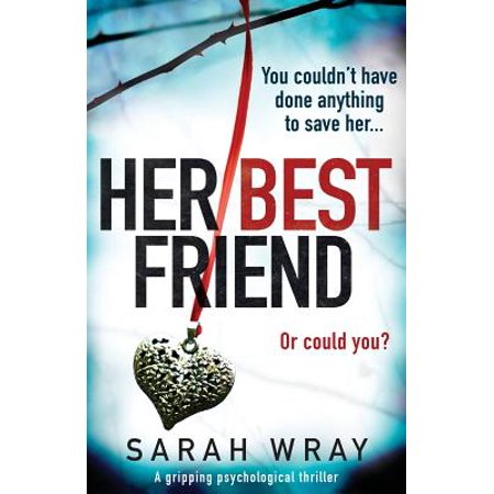 Her Best Friend : A Gripping Psychological