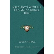 Snap Shots with an Old Maid's Kodak (1894)