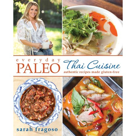 Authentic Mate - Everyday Paleo: Thai Cuisine : Authentic Recipes Made Gluten-free