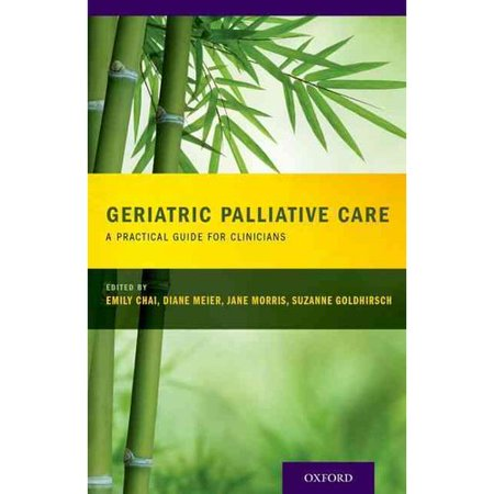 Geriatric Palliative Care: A Practical Guide for Clinicians by