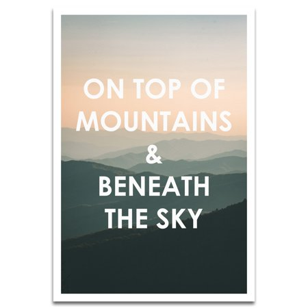 Visionary Prints 'On Top And Beneath' | Typography, Text Wall Art - On Top of Mountains & Beneath the Sky Inspirational, Text Art | Modern Contemporary Poster Print, 13x19 inch 13x19 Inch 25 Sheets