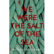 We Were the Salt of the Sea - eBook