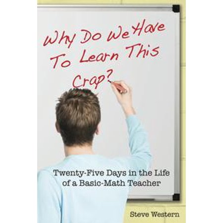 Why Do We Have to Learn This Crap? - eBook