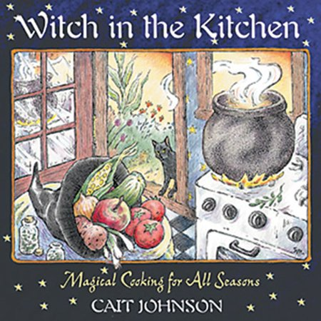 - Witch in the Kitchen : Magical Cooking for All Seasons