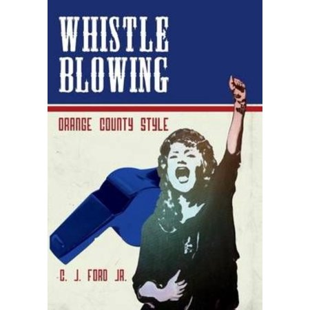 Whistle Blowing   Orange County Style
