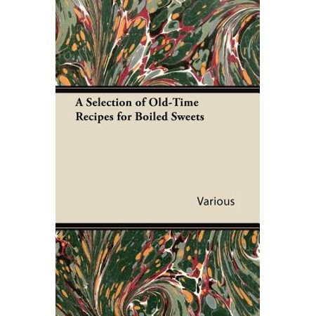 A Selection of Old-Time Recipes for Boiled Sweets - eBook (Recipes With Hard Boiled Eggs)
