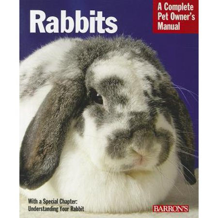 Rabbit Training Kits (Rabbits : Everything about Selection, Care, Nutrition, Behavior, and Training )