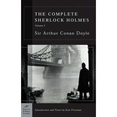 Barnes & Noble Classics: The Complete Sherlock Holmes, Volume I (Barnes & Noble Classics Series) (Paperback)