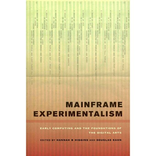 Mainframe Experimentalism: Early Computing and the Foundation of the Digital Arts