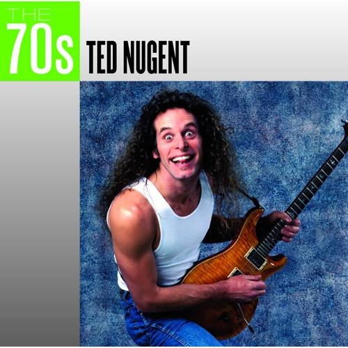 The 70's: Ted Nugent