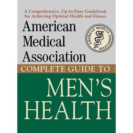 American Medical Association Complete Guide To Mens Health