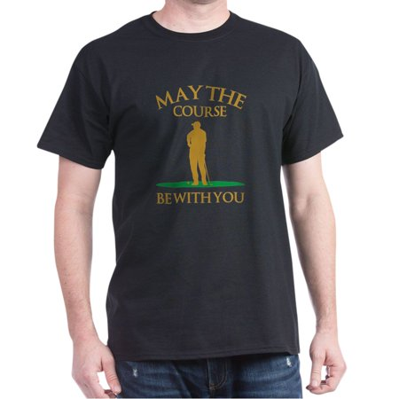 CafePress - May The Course Be With You - 100% Cotton T-Shirt