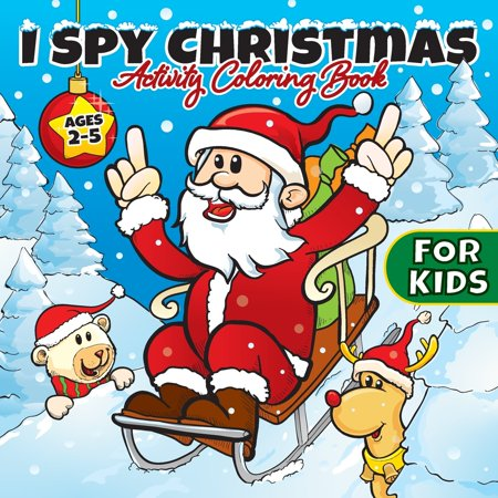Stocking Stuffer Ideas: I Spy Christmas Activity Coloring Book For Kids Ages 2-5: Gifts for Toddlers, Boys, Girls, Preschool, 2, 3, 4, 5, & 6 Years Old - Cute Books For Stocking Stuffers Ideas (Paperb ()