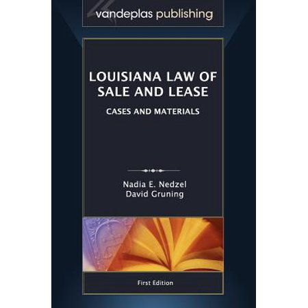 Louisiana Law of Sale and Lease : Cases and Materials, First Edition 2012 (Louisiana Halloween Laws)