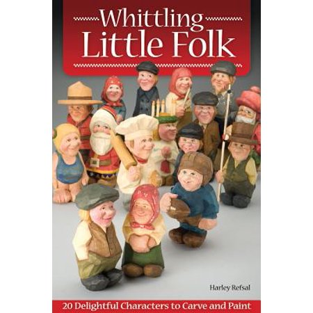 Whittling Little Folk : 20 Delightful Characters to Carve and Paint - Halloween Carving Books