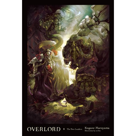 Overlord, Vol  8 (light novel) : The Two Leaders