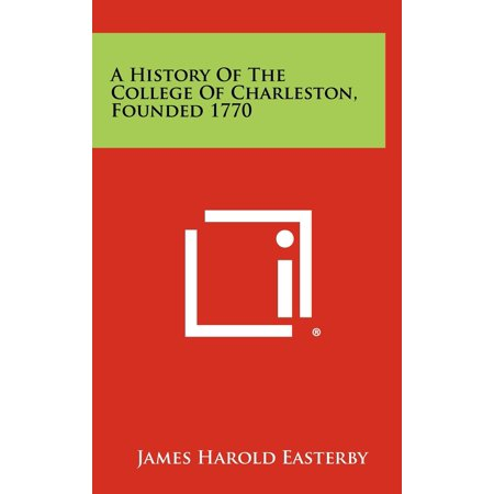 A History of the College of Charleston, Founded 1770