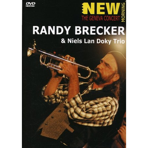 New Morning: The Geneva Concert - Randy Brecker And Niels Lan Doky Trio