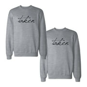 Cute Taken Matching Couple SweatShirt Funny Gift for Couples and Newlyweds