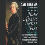 John Adams Under Fire - Audiobook