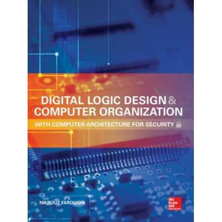 Digital Logic Design and Computer Organization with Computer Architecture for Security -