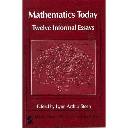 mathematics today twelve informal essays Lynn steen was born in chicago, illinois but was raised in staten island, new york mathematics today: twelve informal essays, (editor), springer-verlag, 1978.