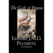 The Gods of Pegana by Edward J. M. D. Plunkett, Fiction, Classics, Fantasy, Horror