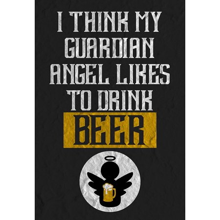 I Think My Guardian Angel Likes To Drink Beer Print Angel With Beer Mug Picture Drinking Fun Funny Humor Bar Wall Decoration Poster