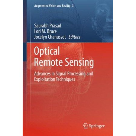 Optical Remote Sensing  Advances In Signal Processing And Exploitation Techniques