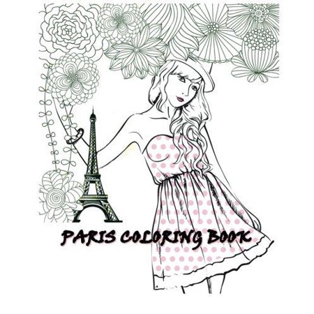 Paris Coloring Book: Paris Fashions Coloring Book 2016 - Walmart.com
