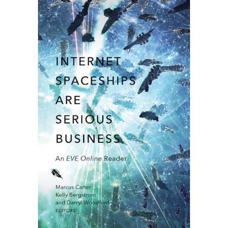 Internet Spaceships Are Serious Business   An Eve Online Reader