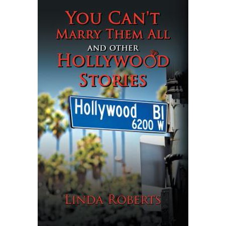 You Can't Marry Them All and Other Hollywood Stories - - Hollywood Them