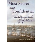 Most Secret and Confidential : Intelligence in the Age of Nelson (Paperback)