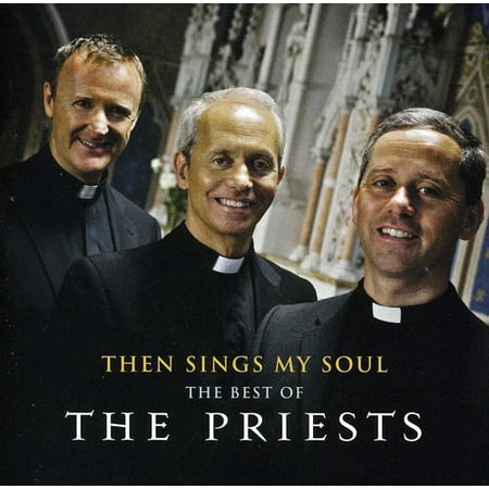 Then Sings My Soul: The Best of the Priests (CD)