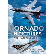 Tornado in Pictures : The Multi Role Legend