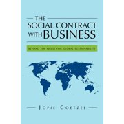 The Social Contract with Business : Beyond the Quest for Global Sustainability