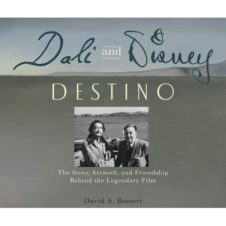 DALI AND DISNEY: DESTINO: THE STORY, ARTWORK, AND